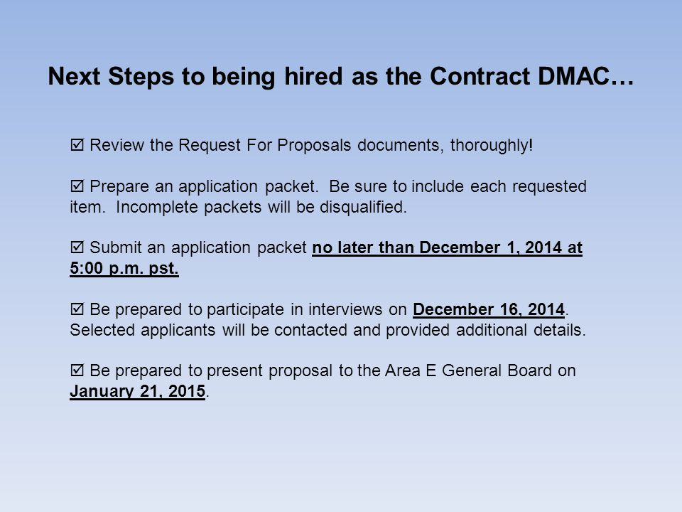 Next Steps to being hired as the Contract DMAC…  Review the Request For Proposals documents, thoroughly!  Prepare an application packet. Be sure to
