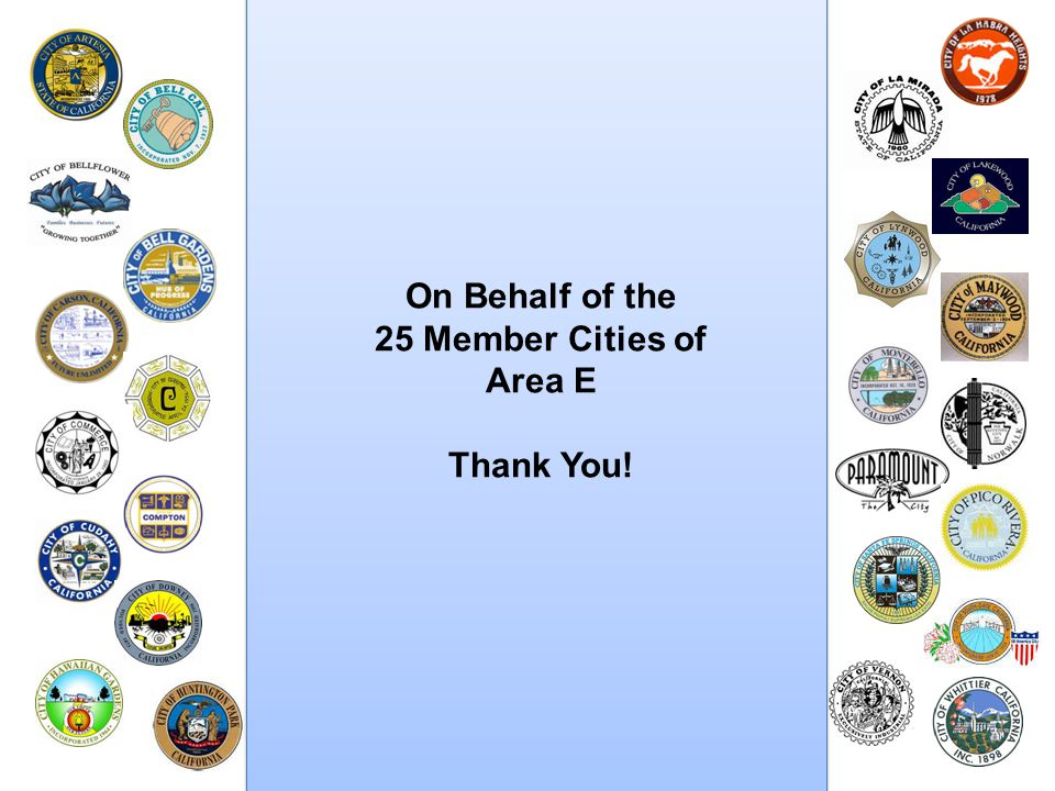 On Behalf of the 25 Member Cities of Area E Thank You!