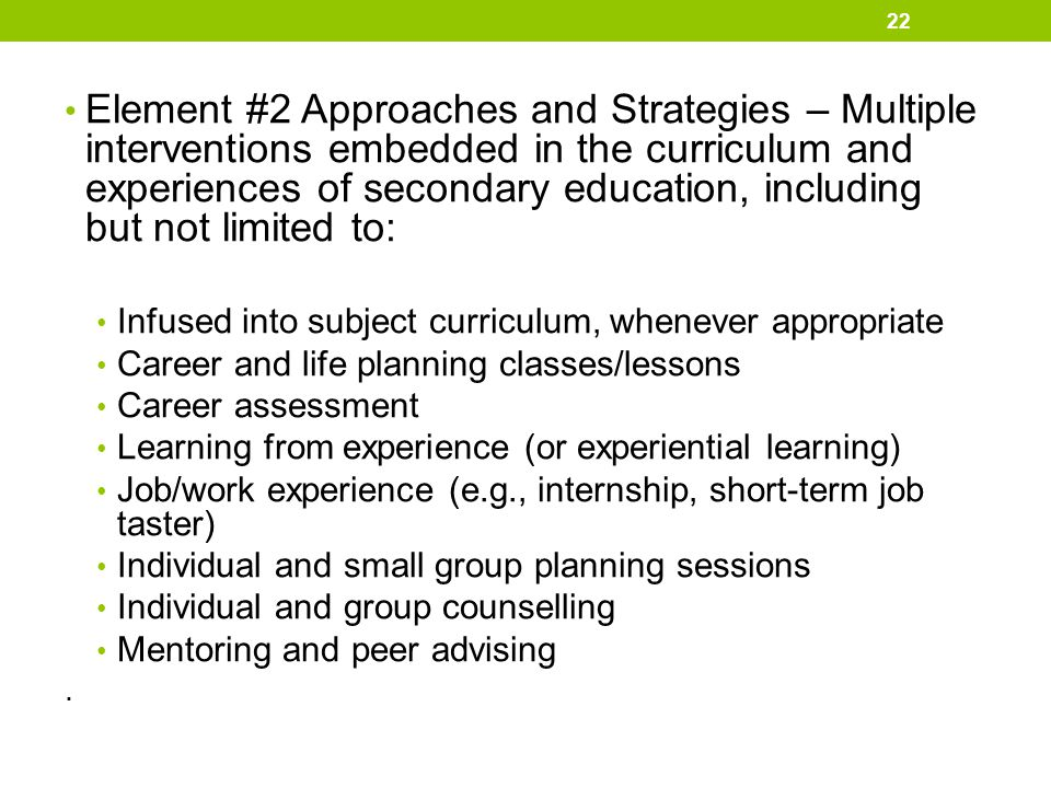 Element #2 Approaches and Strategies – Multiple interventions embedded in the curriculum and experiences of secondary education, including but not lim