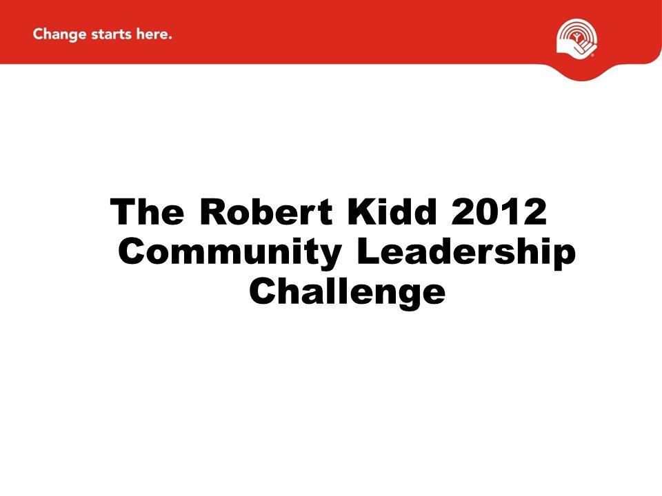 The Robert Kidd 2012 Community Leadership Challenge