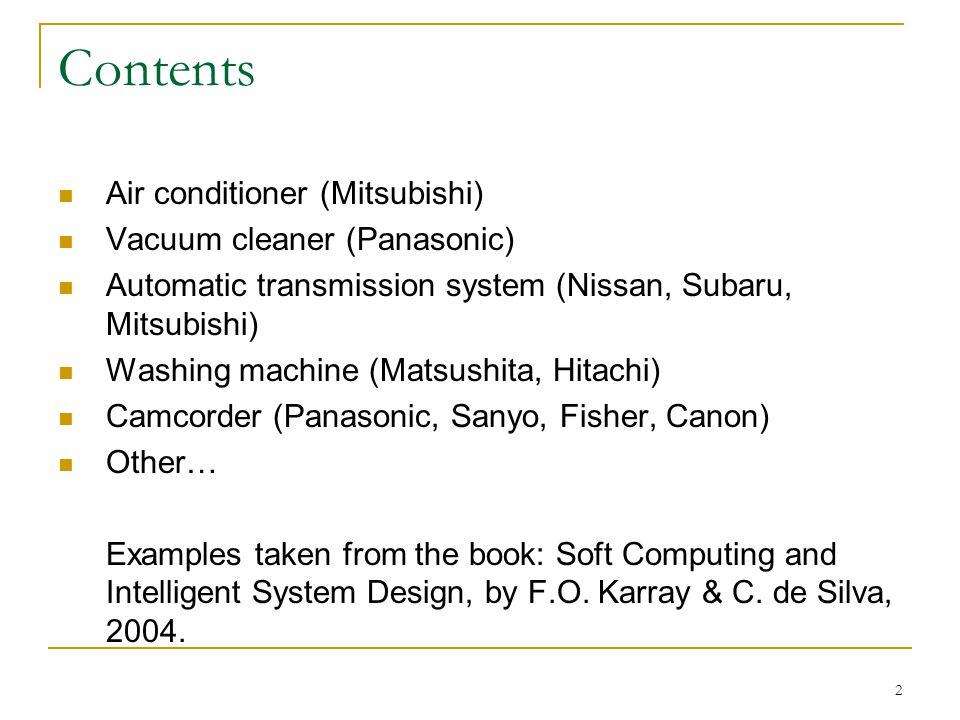 2 Contents Air conditioner (Mitsubishi) Vacuum cleaner (Panasonic) Automatic transmission system (Nissan, Subaru, Mitsubishi) Washing machine (Matsush