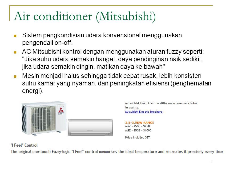 3 Air conditioner (Mitsubishi) Sistem pengkondisian udara konvensional menggunakan pengendali on-off. AC Mitsubishi kontrol dengan menggunakan aturan