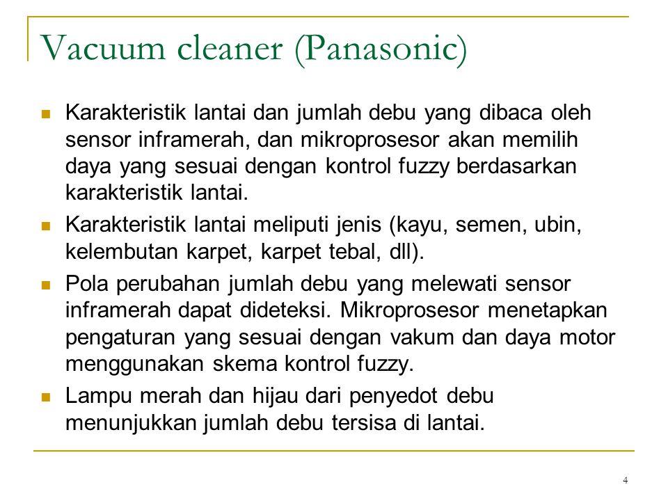 4 Vacuum cleaner (Panasonic) Karakteristik lantai dan jumlah debu yang dibaca oleh sensor inframerah, dan mikroprosesor akan memilih daya yang sesuai