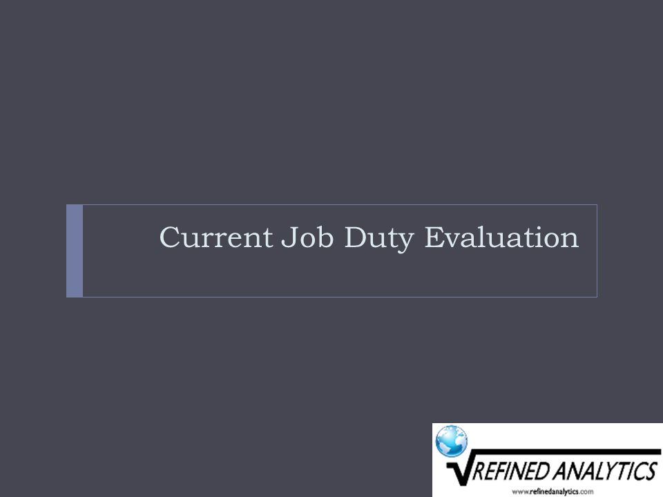 Current Job Duty Evaluation