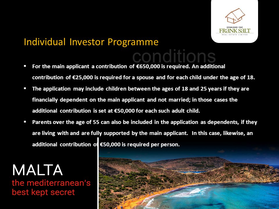 Individual Investor Programme  For the main applicant a contribution of €650,000 is required.