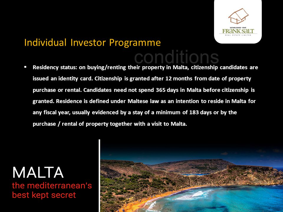 Individual Investor Programme  Residency status: on buying/renting their property in Malta, citizenship candidates are issued an identity card.