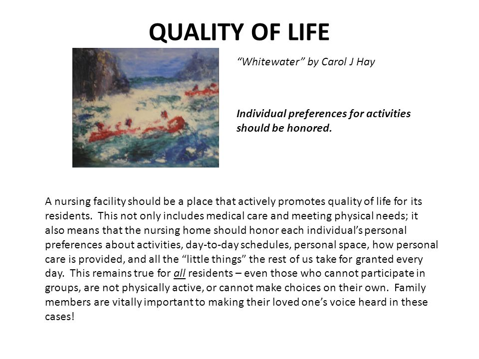 "QUALITY OF LIFE ""Whitewater"" by Carol J Hay Individual preferences for activities should be honored. A nursing facility should be a place that activel"