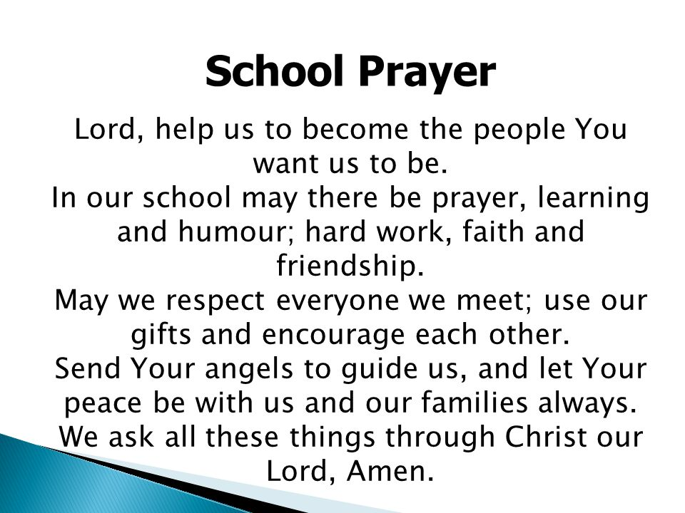 School Prayer Lord, help us to become the people You want us to be.