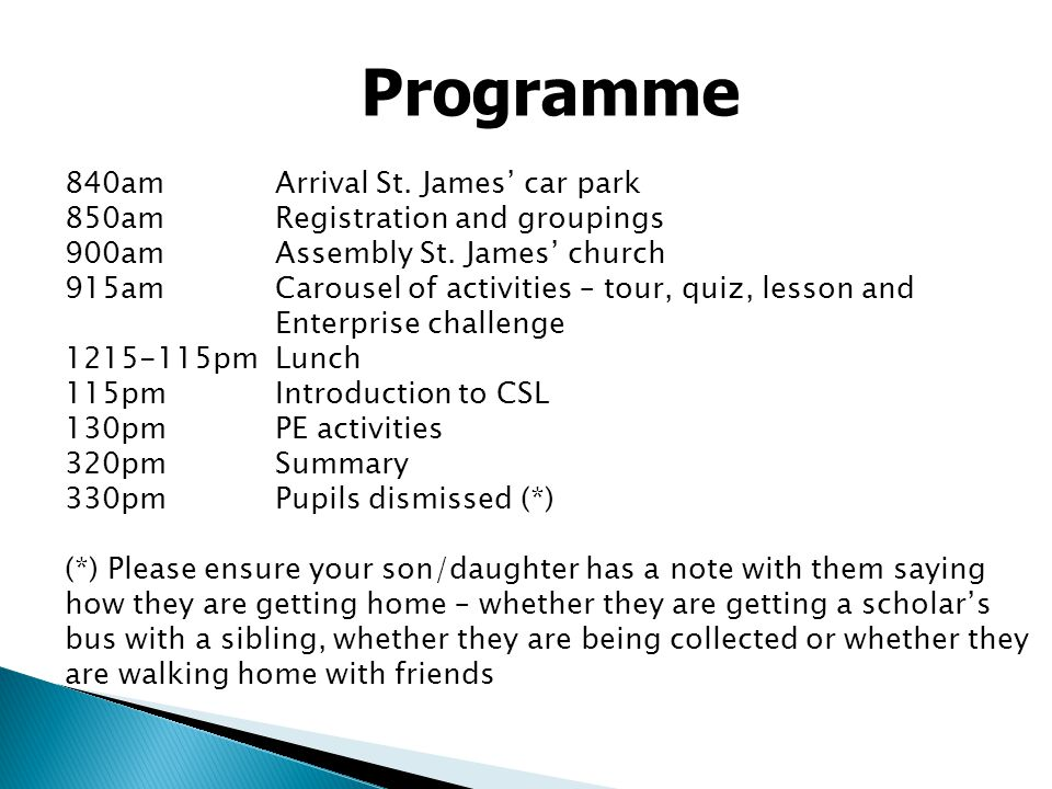 Programme 840amArrival St. James' car park 850amRegistration and groupings 900amAssembly St.