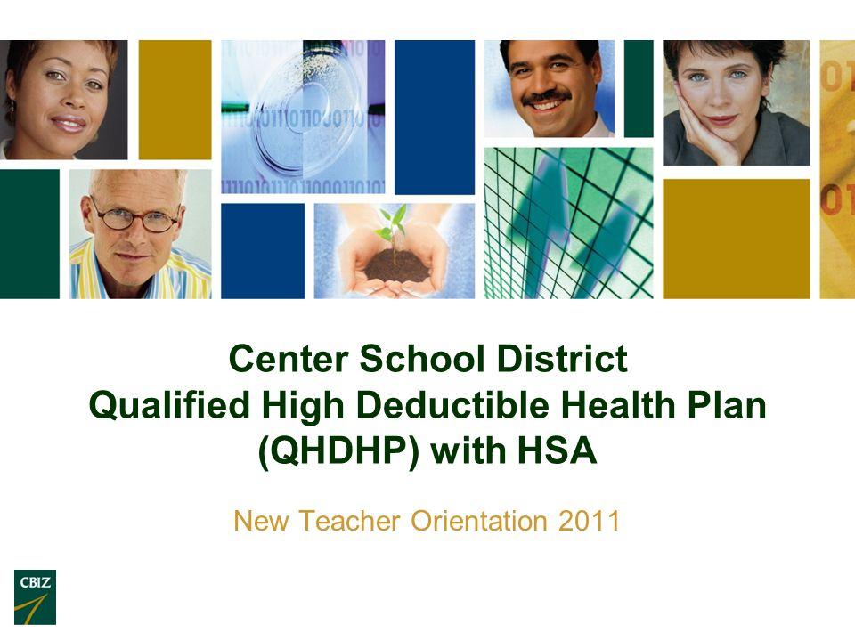 Center School District Qualified High Deductible Health Plan (QHDHP) with HSA New Teacher Orientation 2011