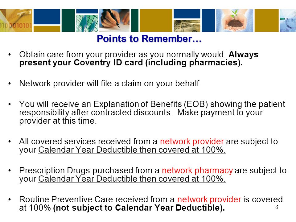 Points to Remember… Obtain care from your provider as you normally would.