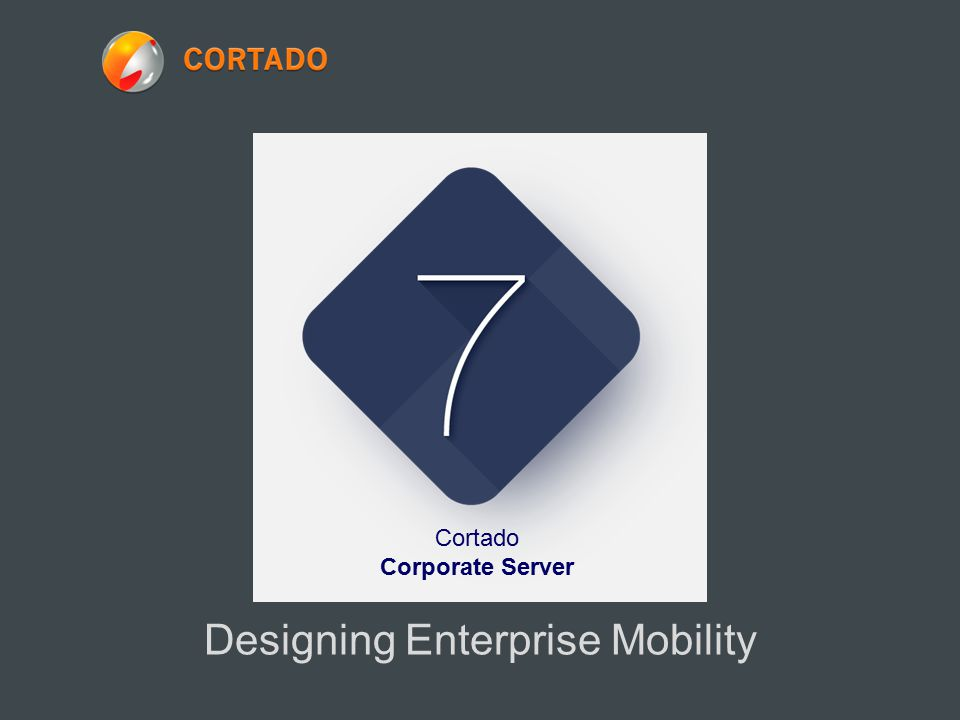 Designing Enterprise Mobility Cortado Corporate Server