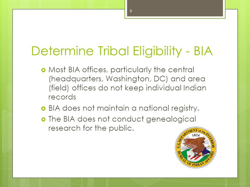 What You Need to Know About BIA  The BIA no longer has extensive involvement in tribal membership.