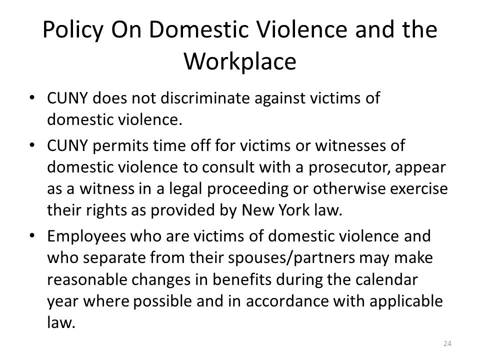 Policy On Domestic Violence and the Workplace CUNY does not discriminate against victims of domestic violence.
