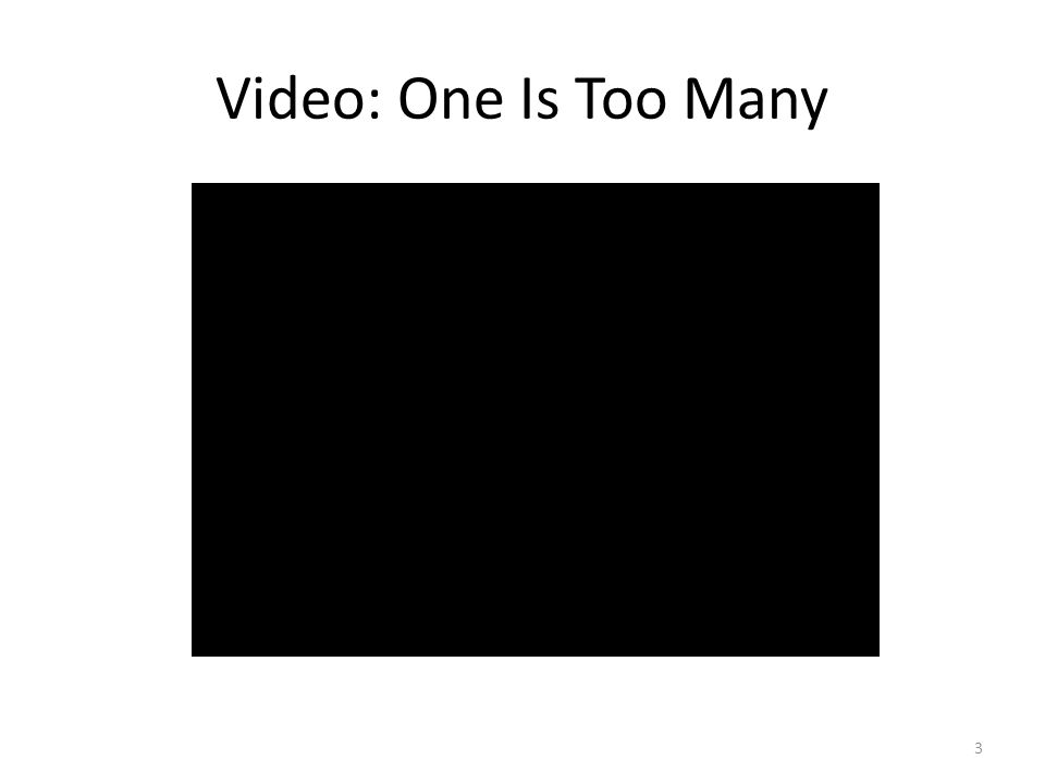 Video: One Is Too Many 3
