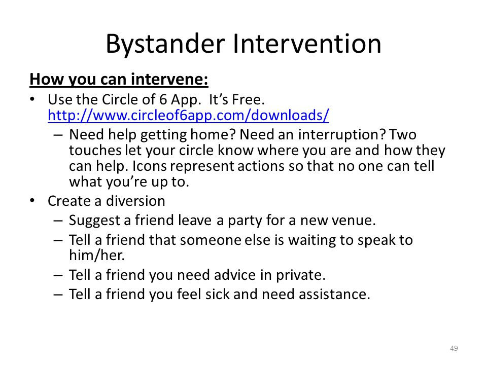 Bystander Intervention How you can intervene: Use the Circle of 6 App.