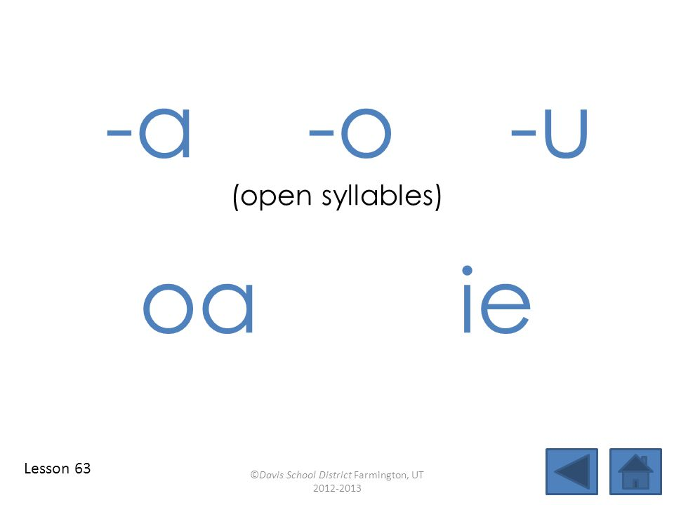 Lesson 63 -a -o -u (open syllables) oa ie