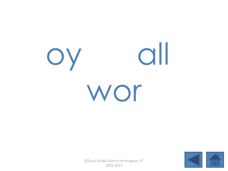 oy all wor ©Davis School District Farmington, UT 2012-2013