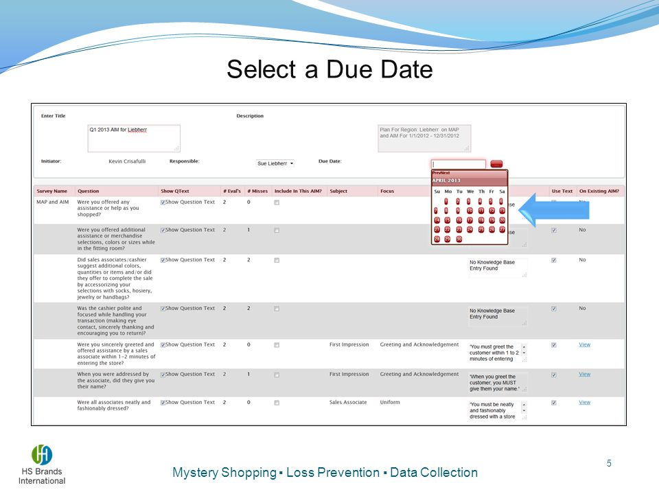 Mystery Shopping ▪ Loss Prevention ▪ Data Collection Select a Due Date 5
