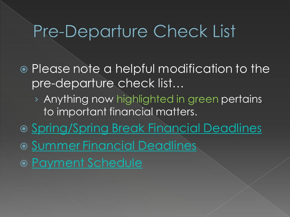  Please note a helpful modification to the pre-departure check list… › Anything now highlighted in green pertains to important financial matters.