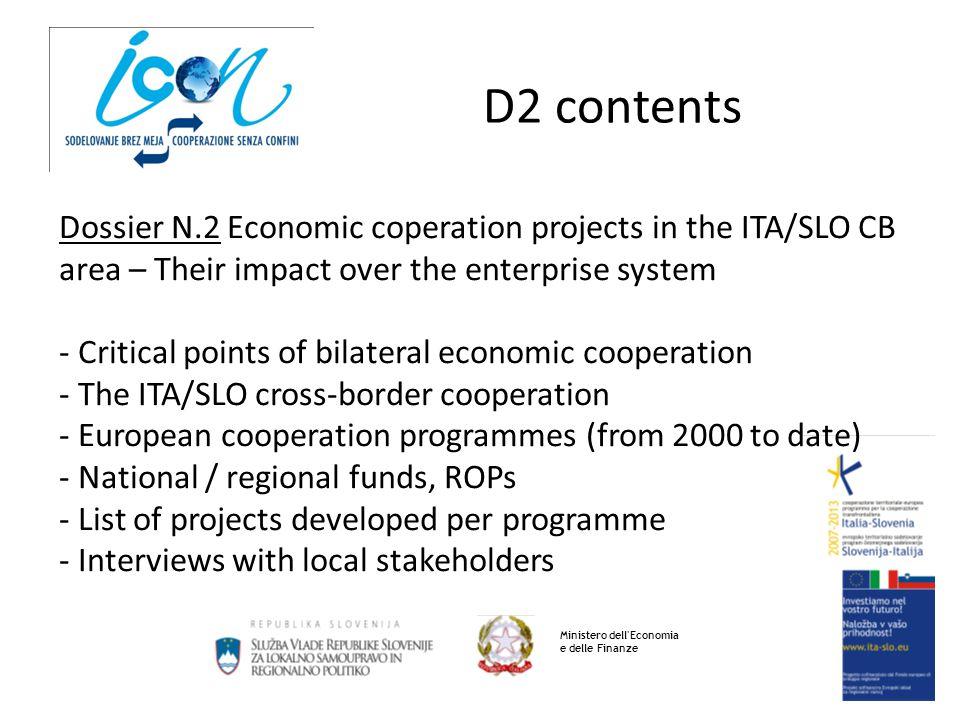 D2 contents Ministero dell'Economia e delle Finanze Dossier N.2 Economic coperation projects in the ITA/SLO CB area – Their impact over the enterprise
