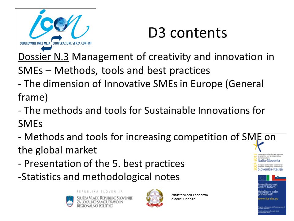 D3 contents Ministero dell'Economia e delle Finanze Dossier N.3 Management of creativity and innovation in SMEs – Methods, tools and best practices -