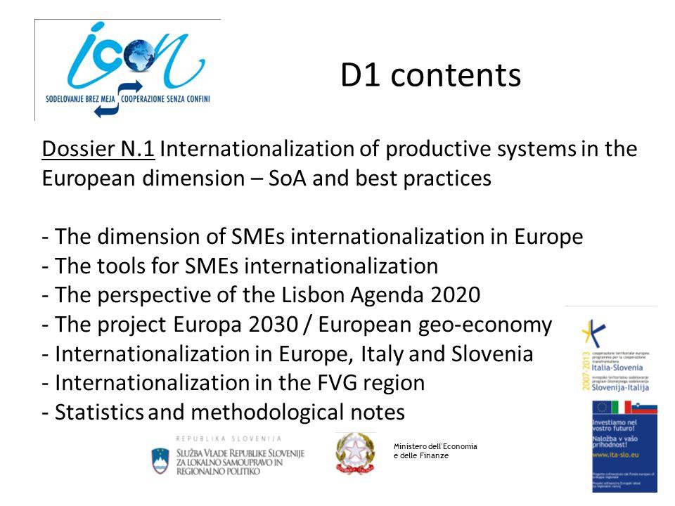 D1 contents Ministero dell'Economia e delle Finanze Dossier N.1 Internationalization of productive systems in the European dimension – SoA and best pr