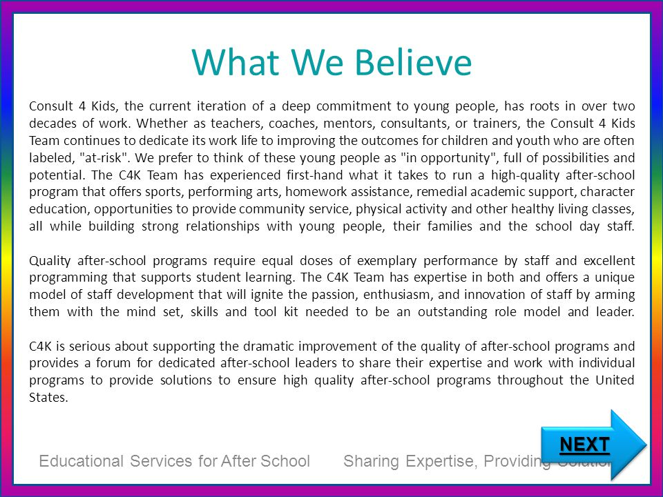 What We Believe Consult 4 Kids, the current iteration of a deep commitment to young people, has roots in over two decades of work.
