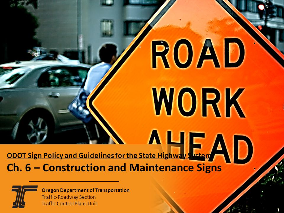 ODOT Sign Policy & Guidelines for State Highway System Chapter 2: Temporary Traffic Control Devices ODOT Sign Policy and Guidelines for the State High