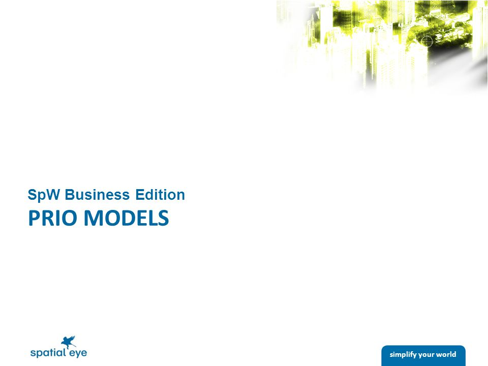 simplify your world SpW Business Edition PRIO MODELS