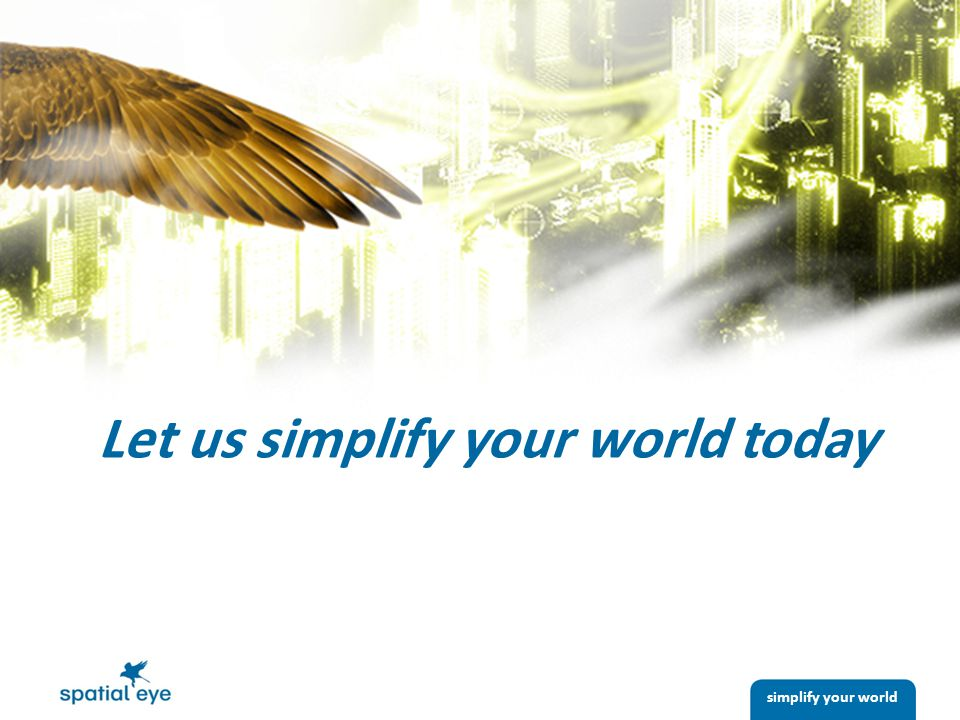 simplify your world Let us simplify your world today