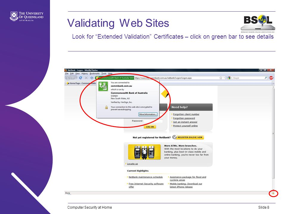 Computer Security at HomeSlide 8 Validating Web Sites Slide sub-heading (manual text box) Look for Extended Validation Certificates – click on green bar to see details