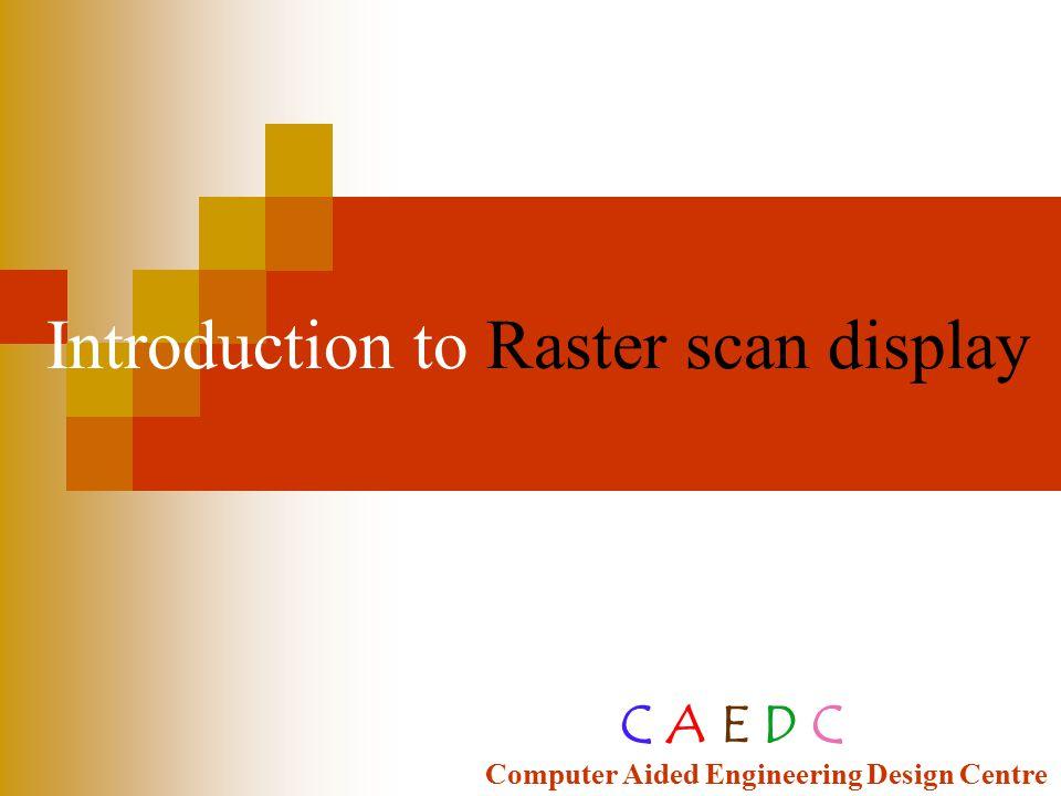 EXAMPLE RASTER GRAPHICS ARCHITECTURE