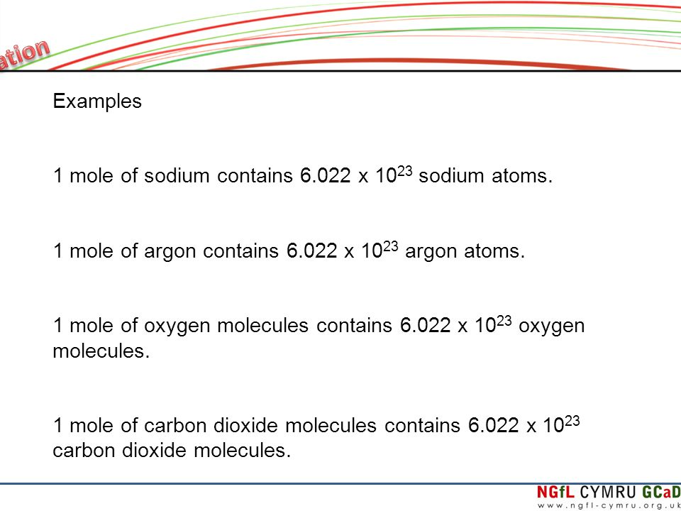 Examples 1 mole of sodium contains 6.022 x 10 23 sodium atoms.