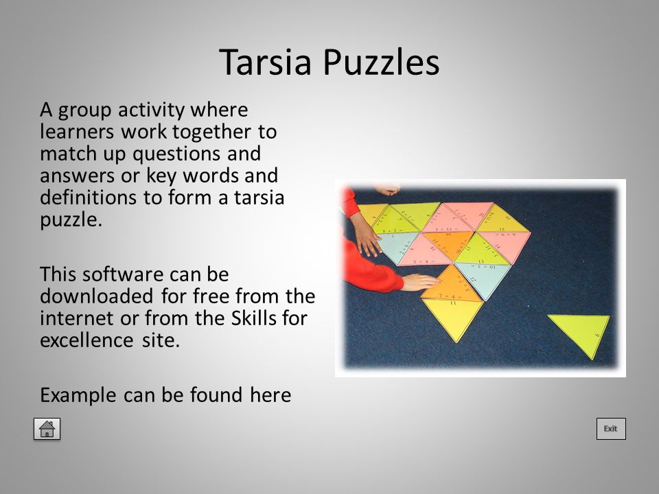 Tarsia Puzzles A group activity where learners work together to match up questions and answers or key words and definitions to form a tarsia puzzle.