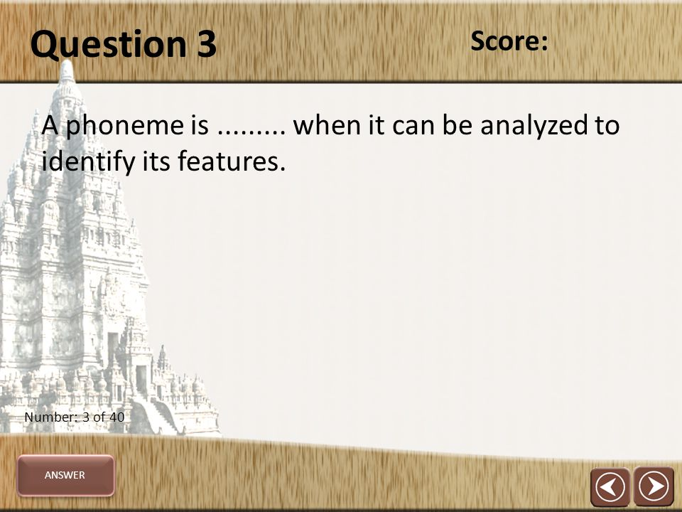 Question 24 The consonants /p, b, k, g, d, t/ form a....... class. Score: Number: 24 of 40 ANSWER
