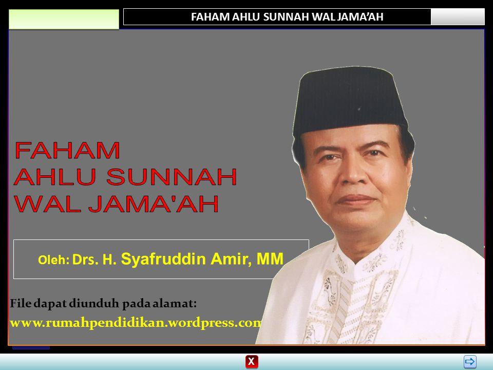 FAHAM AHLU SUNNAH WAL JAMA'AH   Oleh: Drs.H.