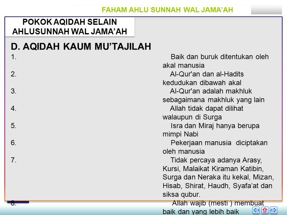FAHAM AHLU SUNNAH WAL JAMA'AH POKOK AQIDAH SELAIN AHLUSUNNAH WAL JAMA'AH       D.