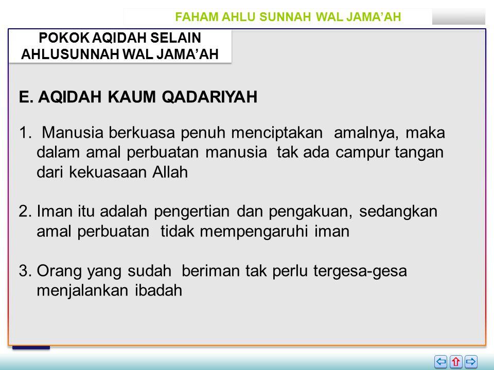 FAHAM AHLU SUNNAH WAL JAMA'AH POKOK AQIDAH SELAIN AHLUSUNNAH WAL JAMA'AH       E.