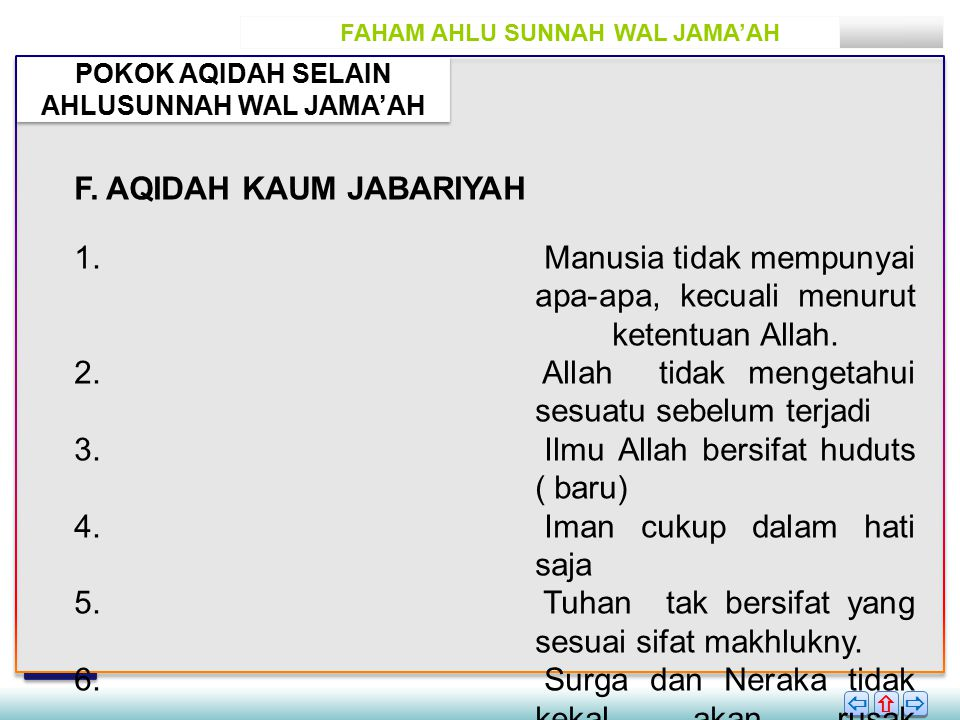 FAHAM AHLU SUNNAH WAL JAMA'AH POKOK AQIDAH SELAIN AHLUSUNNAH WAL JAMA'AH       F.