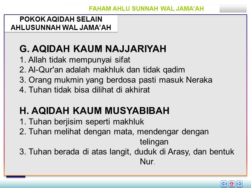 FAHAM AHLU SUNNAH WAL JAMA'AH POKOK AQIDAH SELAIN AHLUSUNNAH WAL JAMA'AH       G.