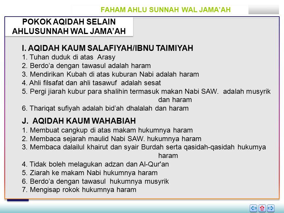 FAHAM AHLU SUNNAH WAL JAMA'AH POKOK AQIDAH SELAIN AHLUSUNNAH WAL JAMA'AH       I.