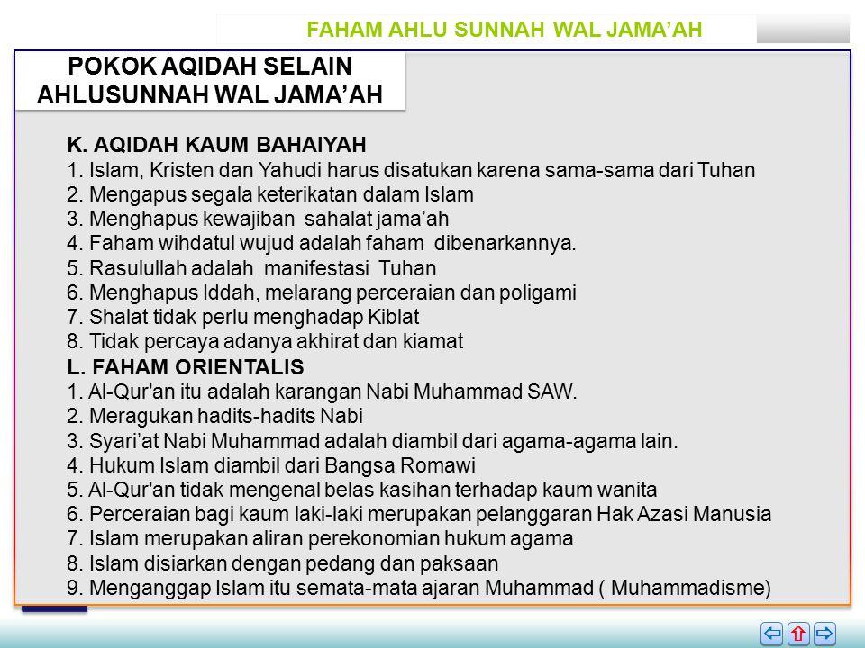 FAHAM AHLU SUNNAH WAL JAMA'AH POKOK AQIDAH SELAIN AHLUSUNNAH WAL JAMA'AH       K.