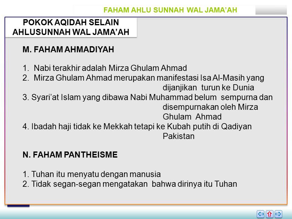 FAHAM AHLU SUNNAH WAL JAMA'AH POKOK AQIDAH SELAIN AHLUSUNNAH WAL JAMA'AH       M.