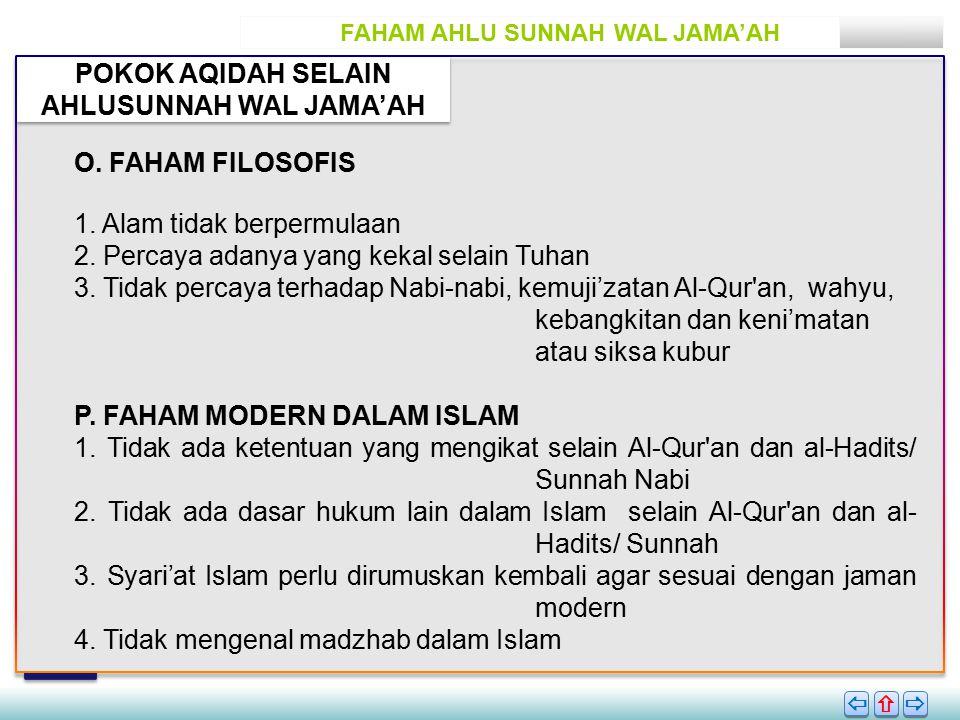 FAHAM AHLU SUNNAH WAL JAMA'AH POKOK AQIDAH SELAIN AHLUSUNNAH WAL JAMA'AH       O.