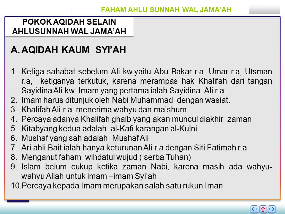FAHAM AHLU SUNNAH WAL JAMA'AH POKOK AQIDAH SELAIN AHLUSUNNAH WAL JAMA'AH       A.AQIDAH KAUM SYI'AH 1.Ketiga sahabat sebelum Ali kw.yaitu Abu Bakar r.a.