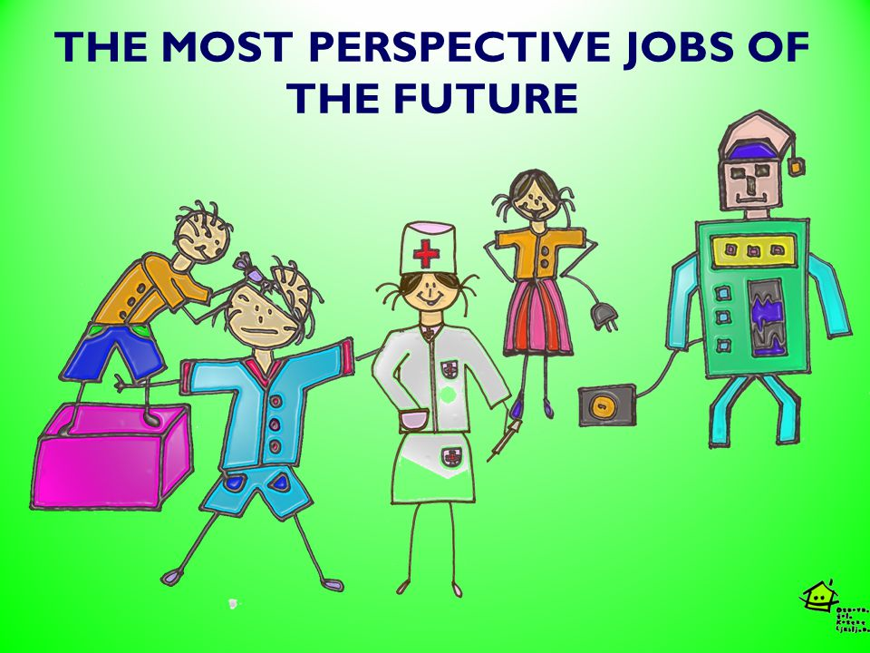 THE MOST PERSPECTIVE JOBS OF THE FUTURE