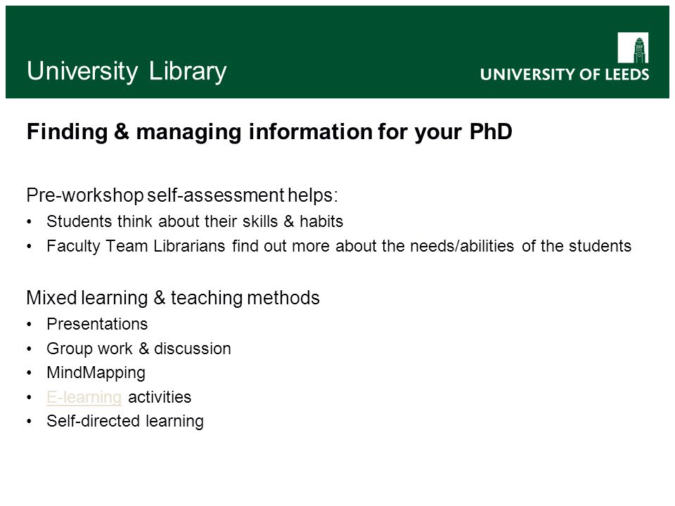 University Library Highly recommended Four further Library Training sessions: Copyright* Current awareness Dissertations and theses EndNote (starter)* *crucial to maintaining an ethical framework for research