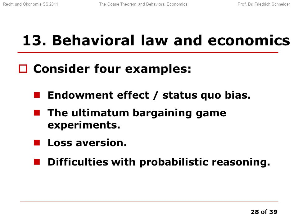Recht und Ökonomie SS 2011 The Coase Theorem and Behavioral Economics Prof.