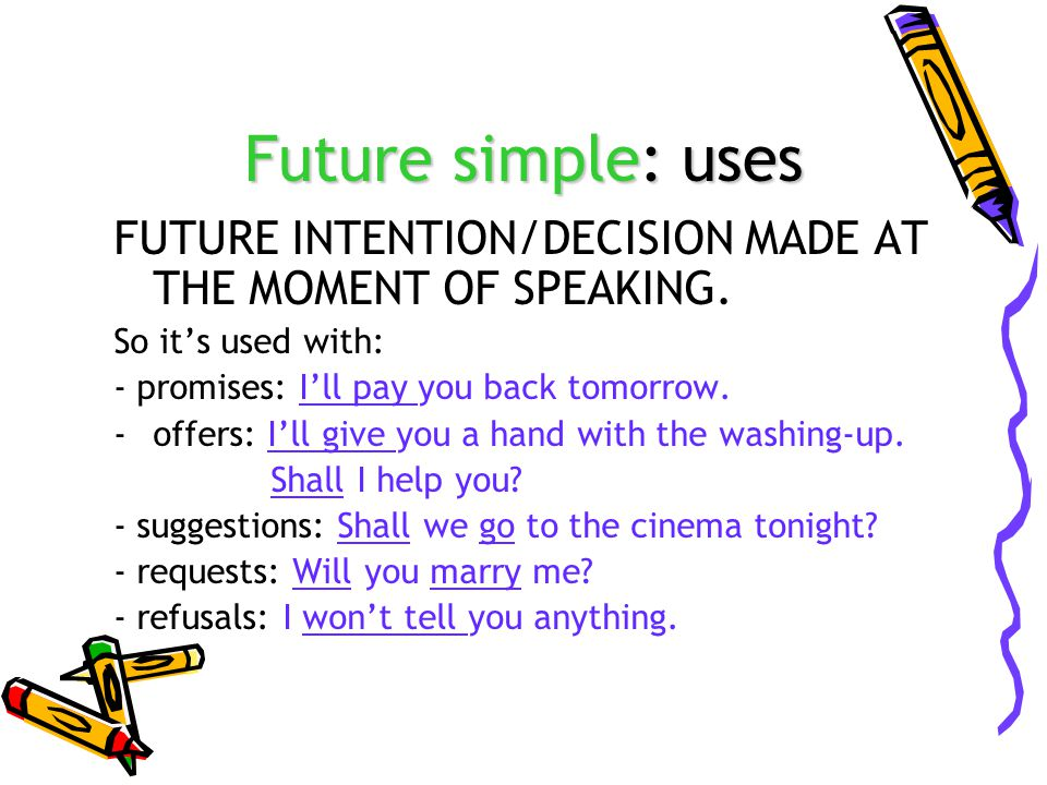 Present simple: uses TO REFER TO FUTURE TIME: -IN TIME CLAUSES -IN FIRST CONDITIONALS